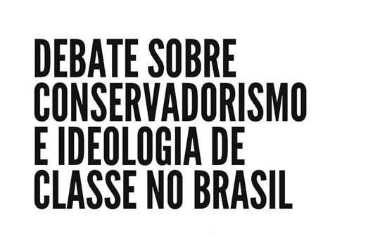 """O Instituto tero convida para seu primeiro debate público sobre """"Conservadorismo e Ideologia de Classe no Brasil""""."""