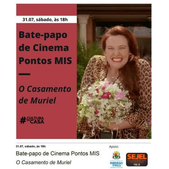 """Atividade online do programa Pontos MIS, em parceria com a Estância, promoverá debate do filme """"O Casamento de Muriel"""", neste sábado, dia 31, a partir das 18h"""