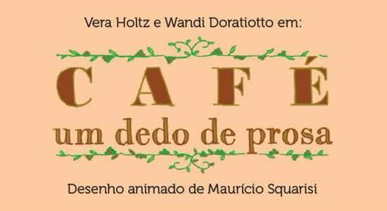 """""""Café um Dedo de Prosa"""""""