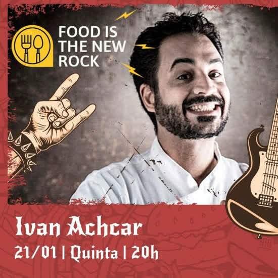 Projeto Food Is The New Rock Brasil abre o ano de 2021 com a participação de Ivan Achcar e transmissão pela plataforma #CulturaEmCasa