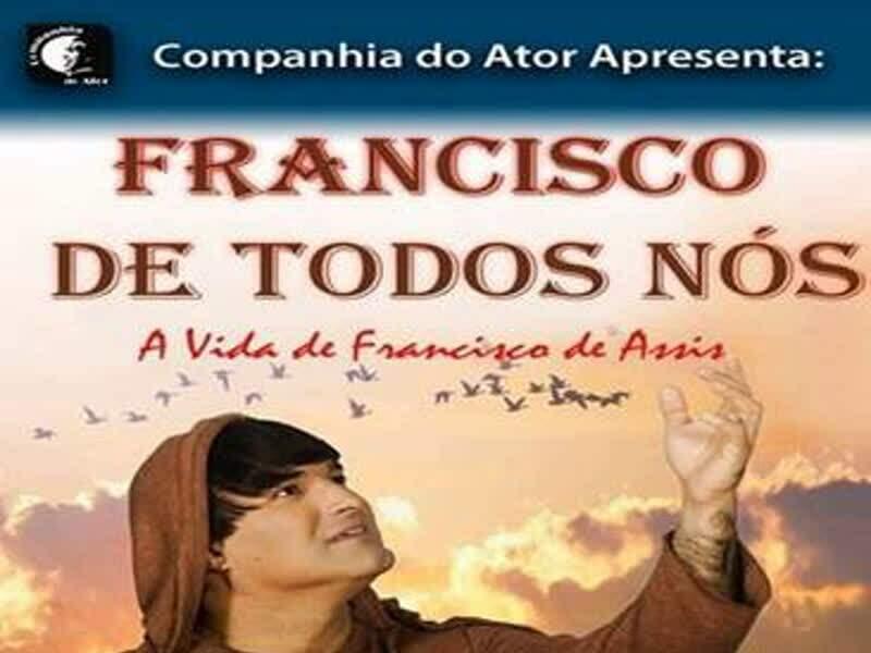 Francisco de Todos Nós – A Vida de São Francisco...