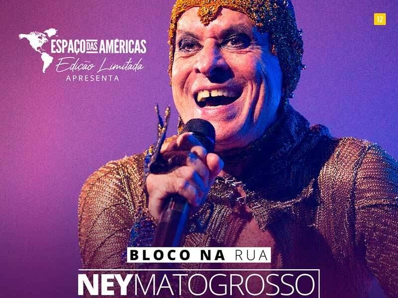 "Ney Matogrosso - Turnê ""Bloco Na Rua"""