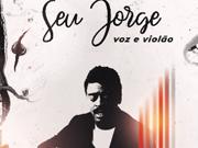 """Seu Jorge- projeto """"voz e violão"""""""