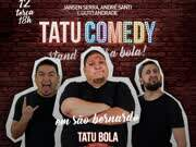 Tatu Comedy - Guto Andrade, André Santi e Jansen Serra