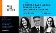 Entre os convidados, Magda Nassar, da Associação Brasileira de Agência de Viagens (Abav Nacional), e Marco Ferraz, da Associação Brasileira de Cruzeiros Marítimos (Clia Brasil) - Continue lendo
