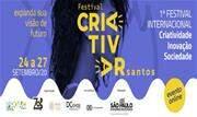 De 24 a 27 de setembro, o CriAtivar (1º Festival Internacional Santista de Criatividade, Inovação e Sociedade) contará com mais de 40 atividades on-line gratuitas - Continue lendo