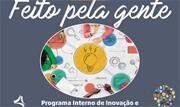"""Programa """"Feito pela Gente"""" dará visibilidade às iniciativas exitosas desenvolvidas nos serviços de Saúde; inscrições vão até o final de setembro - Continue lendo"""